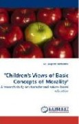 Children's Views of Basic Concepts of Morality